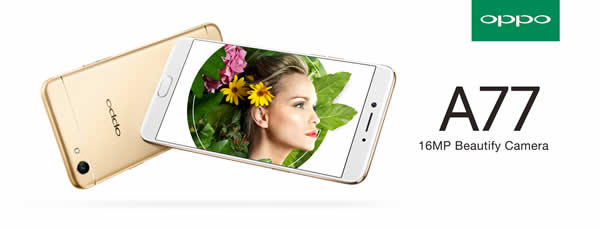 เปิดจำหน่าย  OPPO A77 ในไทย สมาร์ทโฟนกล้องหน้าเทพ ความละเอียด 16ล้าน พร้อมโหมด Portrait ถ่ายหน้าชัดหลังเบลอบนหน้าจอขนาด 5.5 นิ้ว ในราคา 10,990 บาท
